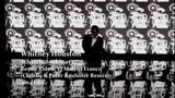 WHITNEY HOUSTON - WHATCHULOOKINAT (VJ MARCOS FRANCO 2014 CLUB 69 &amp PETER RAUHOFER REMIX)