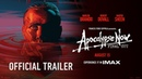 Apocalypse Now Final Cut | Official IMAX® Trailer | Francis Ford Coppola