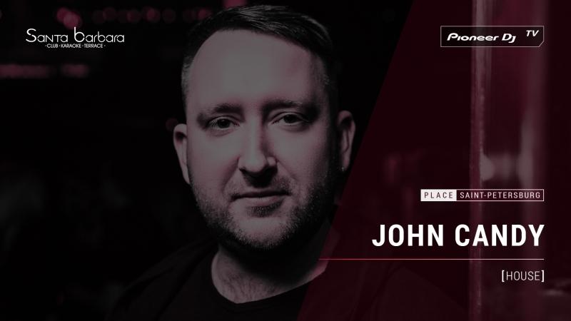 JOHN CANDY [ house ] Santa Barbara Club @ Pioneer DJ TV | Saint-Petersburg