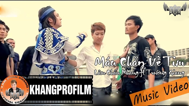MV MÁU CHẢY VỀ TIM LÂM CHẤN KHANG FT TRƯỜNG GIANG