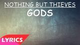 Nothing but Thieves - Gods (Lyrics)