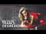 Trance Desire #43 _ Best of Vocal, Melodic, Balearic Trance _ Mixed by Oxya
