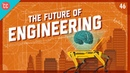The Biggest Problems We're Facing Today The Future of Engineering: Crash Course Engineering 46