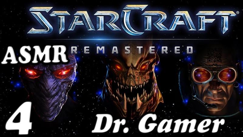 StarCraft: Remastered / 4 / Dr. Gamer / ASMR