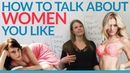 Talking about women you like - SEXY, HOT, SMOKING, CUTE, FREAKY