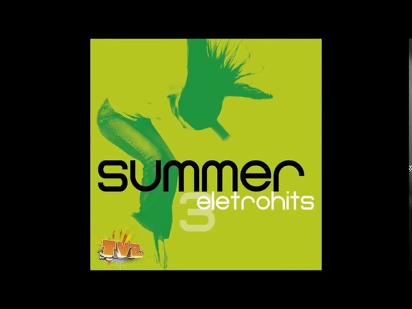 03. Movin' On (Basto! Guitarra Extended Mix) - Ian Van Dahl ( Summer Eletrohits Vol.3 )