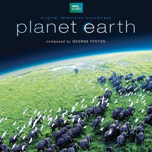 George Fenton альбом Planet Earth (Original Television Soundtrack)