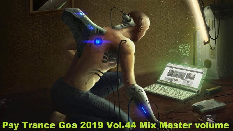 Psy Trance Goa 2019 Vol 44 Mix Master volume