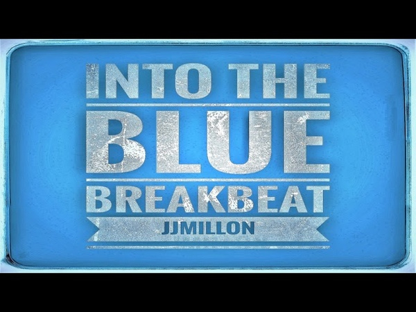 Into The blue (Original Breakbeat Mix ) Free download