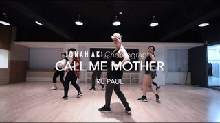 Call Me Mother - RuPaul | Jonah Aki Choreography