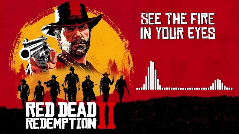 Red Dead Redemption 2 Official Soundtrack See The Fire In Your Eyes HD With Visualizer