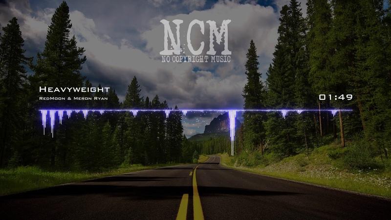 RedMoon Meron Ryan - Heavyweight [No Copyright Music]