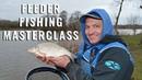 Feeder Fishing Masterclass