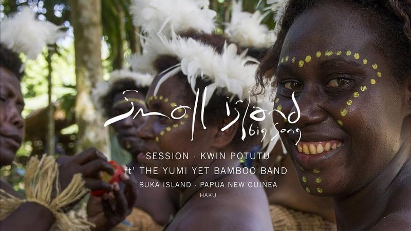 Small Island Big Song - Kwin Potutu - The Yumi Yet Bamboo Band