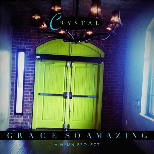 Crystal альбом Grace so Amazing