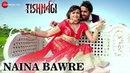 Naina Bawre | Tishnagi | Manndakini Bora Amit Mishra | Gufy