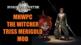Monster Hunter World -- Witcher Triss Merigold MOD