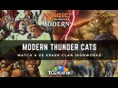 [MTG] Modern Thunder Cats   Match 4 VS Krark-Clan Ironworks