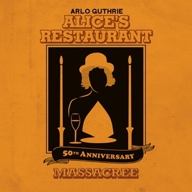 Arlo Guthrie альбом Alice's Restaurant 50th Anniversary Massacree