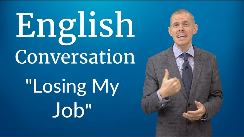 English Conversation Losing My Job