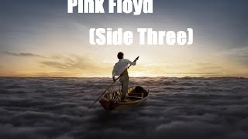 Pink Floyd - Side Three (The Endless River)