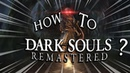 How to play Dark souls Remastered in Dark Souls 3