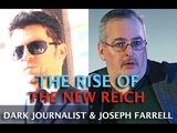 DARK JOURNALIST &amp JOSEPH FARRELL - THE RISE OF THE NEW REICH &amp DEEP STATE AMERICA