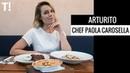 VISITEI O RESTAURANTE DA PAOLA CAROSELLA - ARTURITO | Go Deb!