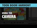 Toon Boom Harmony: Using the Camera