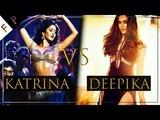 Katrina Kaif VS Deepika Padukone Who Dances Better Battle Of The Dances On Hindi Songs 2018