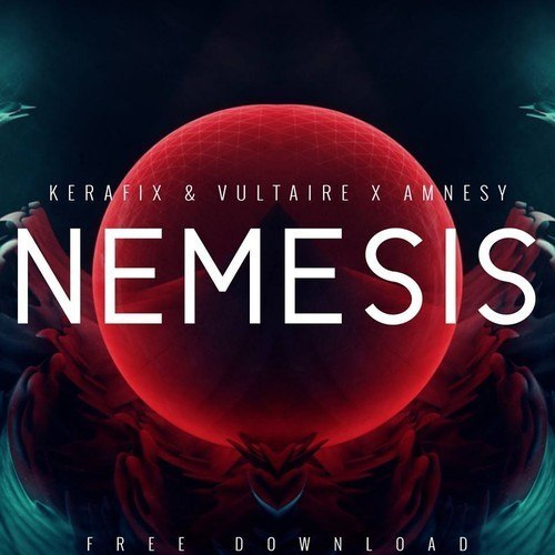 Kerafix & Vultaire X Amnesy  – Nemesis (Original Mix)