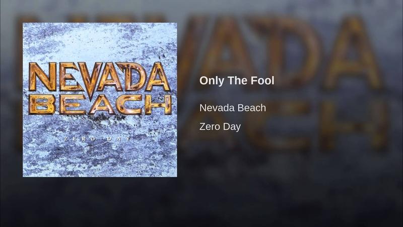Nevada Beach - Only The Fool