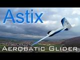 Astix - Slope Aerobatic Glider
