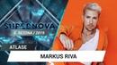 Markus Riva You make me so crazy   Supernova 2019 ATLASE