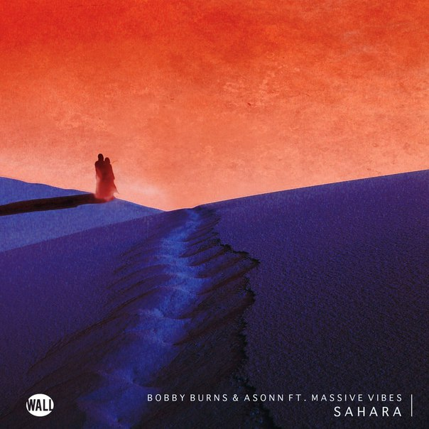 Bobby Burns & Asonn feat. Massive Vibes – Sahara (Original Mix)