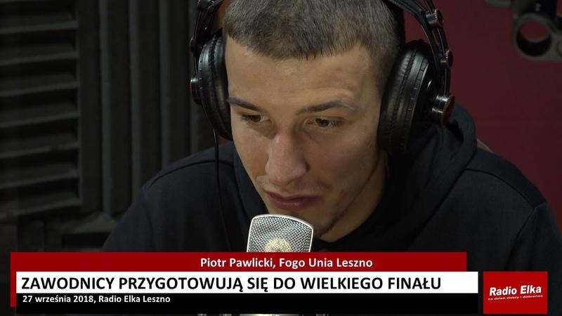 Piotr Pawlicki o przygotowaniach do finału