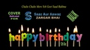 Happy Birthday To You Zargar Bhai Specially Cover By Malik