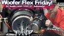 Woofer Flex Friday! 12 Subwoofer Excursion Giveaway DC Audio Level 1