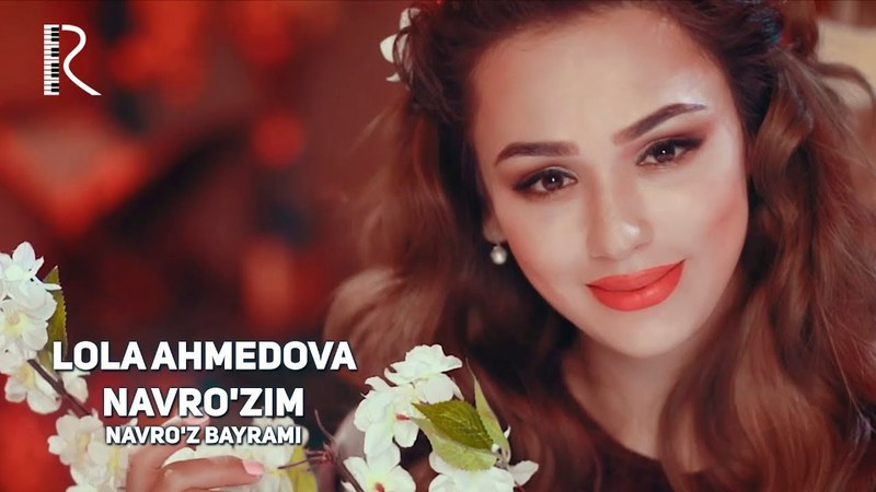 Navro'z bayrami - Lola Ahmedova - Navro'zim   Лола Ахмедова - Наврузим
