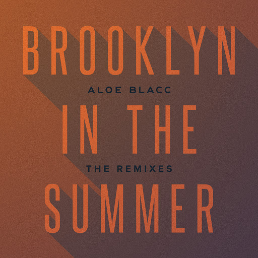 Aloe Blacc альбом Brooklyn In The Summer (The Remixes)