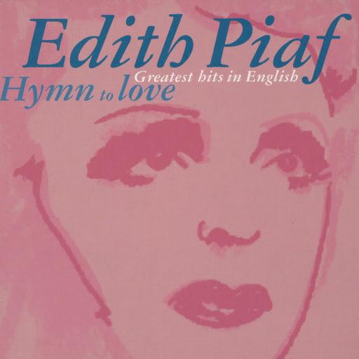 Эдит Пиаф альбом Édith Piaf: Hymn to Love - Greatest Hits In English