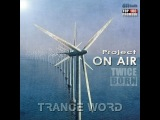 Project ON AIR - Trance Word 003 (October 2014)