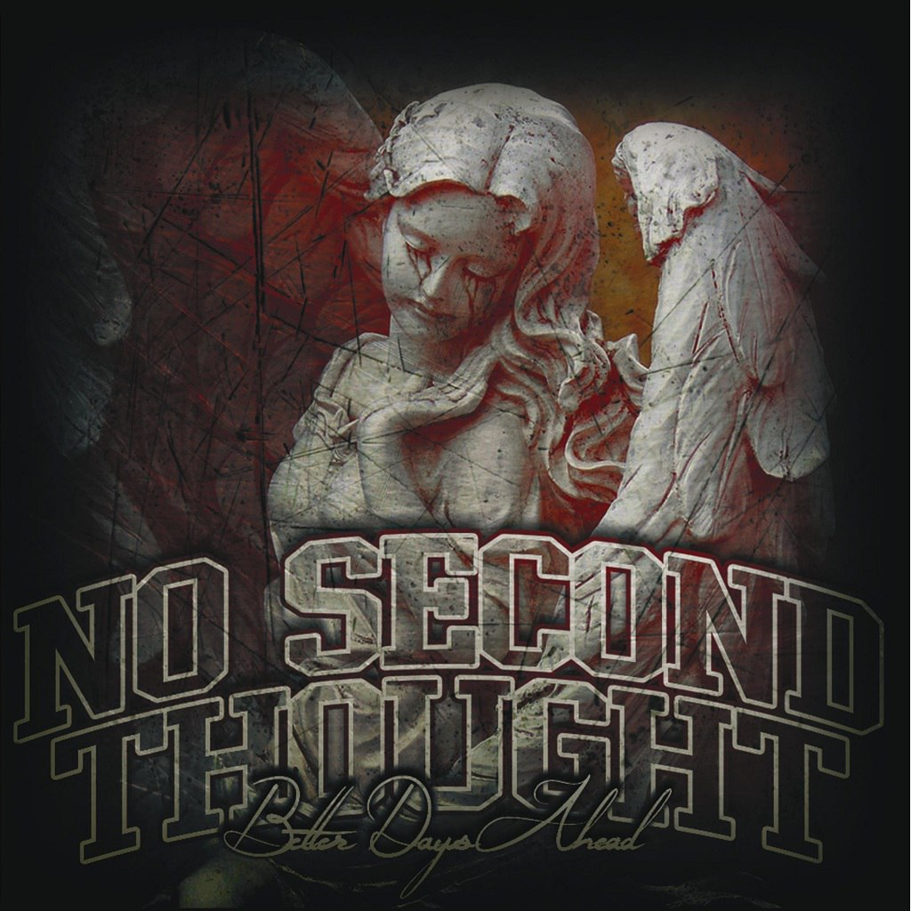 No Second Thought - Better Days Ahead [EP] (2016)