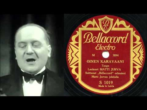 ÖINEN KARAVAANI, Matti Jurva ja Bellaccord-orkesteri v.1935