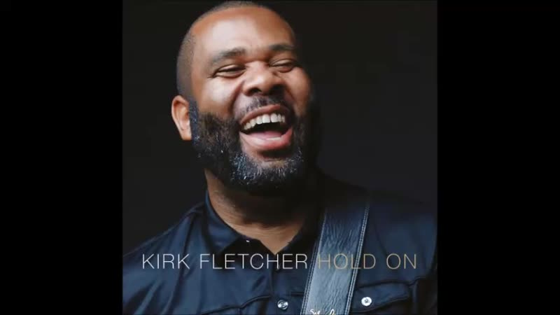 Kirk Fletcher2018-Two Steps Forward