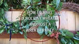 HOW TO MAKE A HOLIDAY WREATH &amp HOST A WREATH PARTY