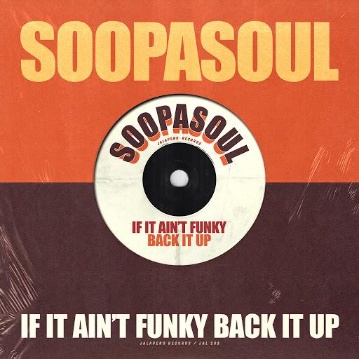 Soopasoul альбом If It Ain't Funky Back It Up