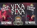 TU SIE NIE SPI! TU SIE LATA! VIXA PIXA PIERDOLNIĘCIE vol 6 DJ SZYMEK DJ KREMIK DJ MIXUS