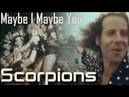 Несокрушимый*/Scorpions - Maybe I Maybe You/