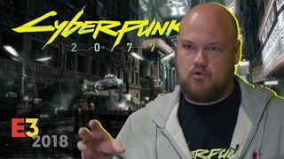 Интервью с разработчиком Cyberpunk 2077 ♦ E3 2018 (Русская озвучка)